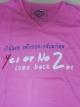 เสื้อยืด Yes Or No 2 ชมพู ไซส์ XL