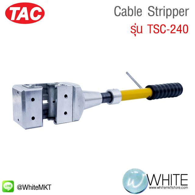 Cable Stripper รุ่น TSC-240 ยี่ห้อ TAC (CHI)
