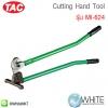 Cutting Hand Tool รุ่น MI-624 ยี่ห้อ TAC (CHI)