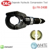 Separate Hydraulic Compression Tool รุ่น FH-240B ยี่ห้อ TAC (CHI)
