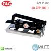 Foot Pump รุ่น CFP-800-1 ยี่ห้อ TAC (CHI)