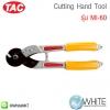 Cutting Hand Tool รุ่น MI-60 ยี่ห้อ TAC (CHI)