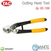 Cutting Hand Tool รุ่น CC-100 ยี่ห้อ TAC (CHI)