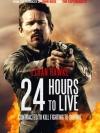 24 Hours to Live / 24 ชั่วโมง จับเวลาฝ่าตาย (พากย์ไทยเสียงโรง)