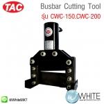 Busbar Cutting Tool รุ่น CWC-150,CWC-200 ยี่ห้อ TAC (CHI)