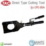 Direct Type Cutting Tool รุ่น CPC-85A ยี่ห้อ TAC (CHI)