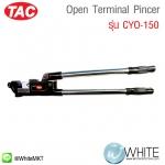 Open Terminal Pincer รุ่น CYO-150 ยี่ห้อ TAC (CHI)