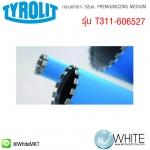 กระบอกเจาะ 52มม. PREMIUM(CDM) MEDIUM รุ่น T311-606527 ยี่ห้อ TYROLIT