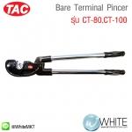 Bare Terminal Pincer รุ่น CT-80,CT-100 ยี่ห้อ TAC (CHI)