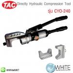 Directly Hydraulic Compression Tool รุ่น CYO-240 ยี่ห้อ TAC (CHI)