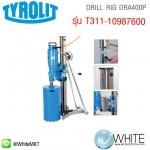 DRILL RIG DRA400P รุ่น T311-10987600 ยี่ห้อ TYROLIT