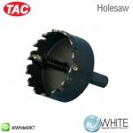 Holesaw ยี่ห้อ TAC (CHI)