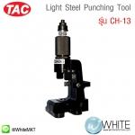 Light Steel Punching Tool รุ่น CH-13 ยี่ห้อ TAC (CHI)